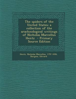 The Spiders of the United States; A Collection of the Arachnological Writings of Nicholas Marcellus Hentz