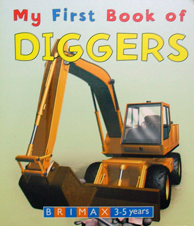 My First Books of Diggers