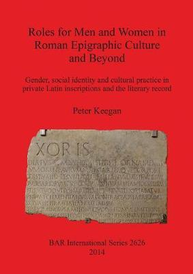 Roles for Men and Women in Roman Epigraphic Culture and Beyond