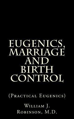 Eugenics, Marriage and Birth Control