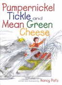 Pumpernickel Tickle & Mean Green Cheese