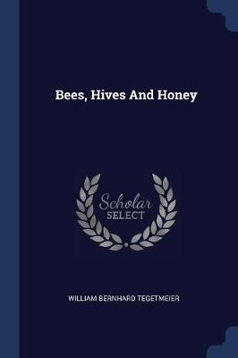 Bees, Hives and Honey