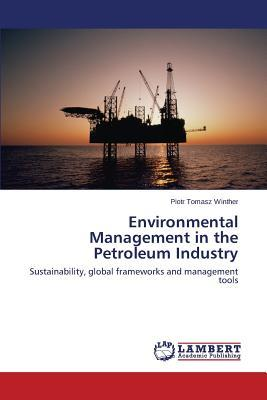 Environmental Management in the Petroleum Industry