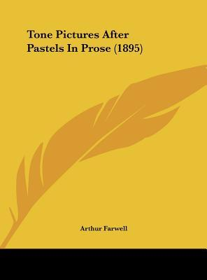 Tone Pictures After Pastels in Prose (1895)