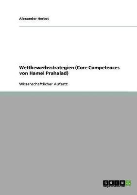 Wettbewerbsstrategien (Core Competences von Hamel Prahalad)