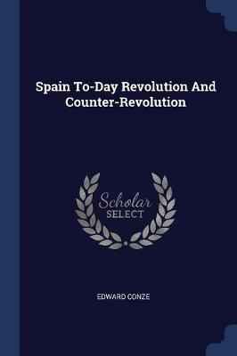 Spain To-Day Revolution and Counter-Revolution