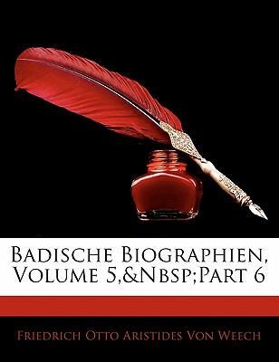 Badische Biographien, Volume 5,&Nbsp;Part 6