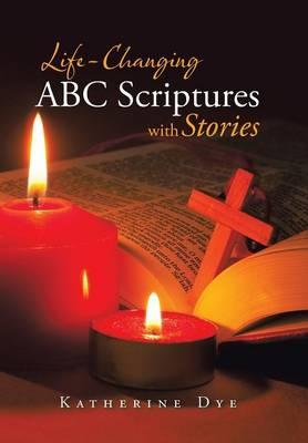 Life-changing ABC Scriptures With Stories