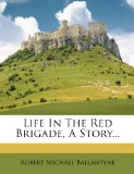 Life in the Red Brigade, a Story...