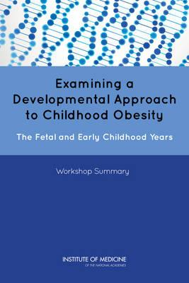 Examining a Developmental Approach to Childhood Obesity