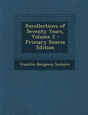 Recollections of Seventy Years, Volume 2