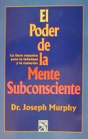 El Poder De La Mente Subconsciente/The Power of the Subconscious Mind