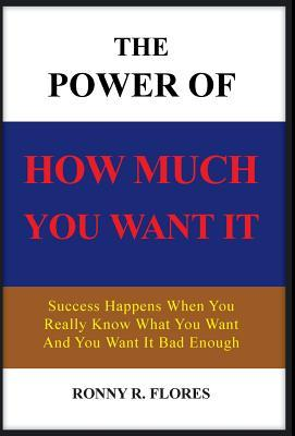 The Power of How Much You Want It