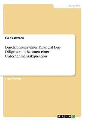 Durchführung einer Financial Due Diligence im Rahmen einer Unternehmensakquisition