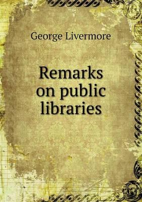 Remarks on Public Libraries