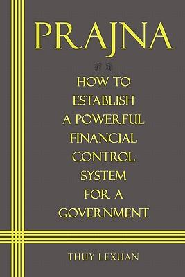 Prajna, How to Establish a Powerful Financial Control System for a Government