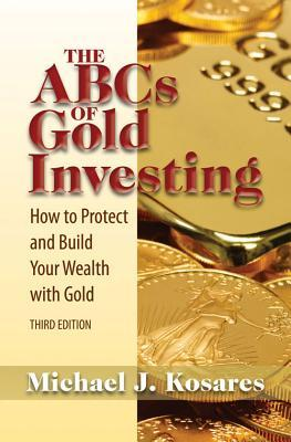 The ABCs of Gold Investing