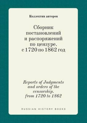 Reports of Judgments and Orders of the Censorship. from 1720 to 1862
