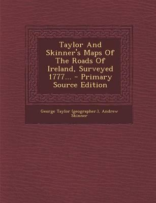 Taylor and Skinner's Maps of the Roads of Ireland, Surveyed 1777...