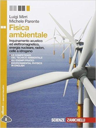 Fisica ambientale. Per le Scuole superiori. Con e-book. Con espansione online