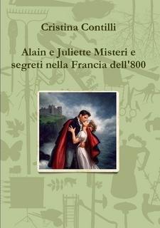 Alain e Juliette Misteri e segreti nella Francia dell'800