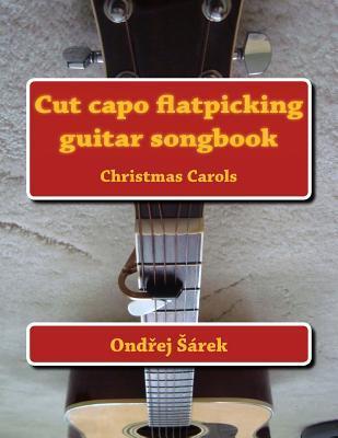 Cut Capo Flatpicking Guitar Songbook