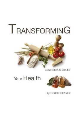 Transforming Your Health with Herbs & Spices