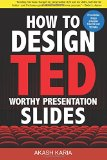 How to Design TED-Worthy Presentation Slides