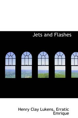 Jets and Flashes