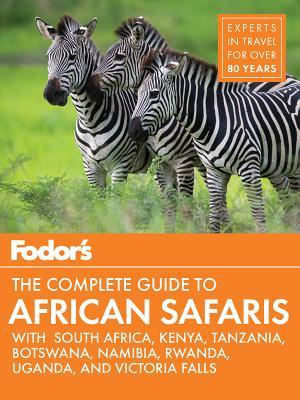 Fodor's Travel The Complete Guide to African Safaris