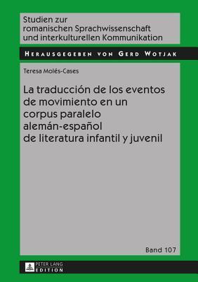 La traducción de los eventos de movimiento en un corpus paralelo alemán-español de literatura infantil y juvenil