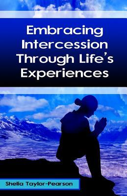 Embracing Intercession Through Life's Experiences