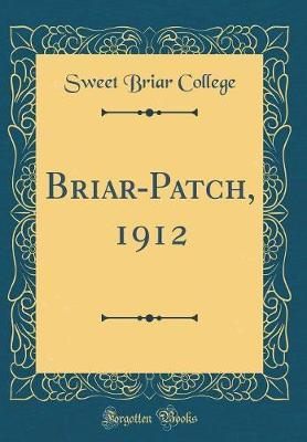 Briar-Patch, 1912 (Classic Reprint)