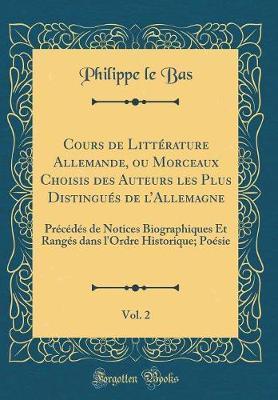 Cours de Littérature Allemande, ou Morceaux Choisis des Auteurs les Plus Distingués de l'Allemagne, Vol. 2