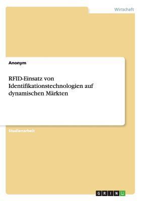 RFID-Einsatz von Identifikationstechnologien auf dynamischen Märkten