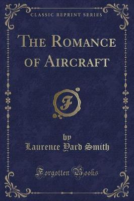 The Romance of Aircraft (Classic Reprint)
