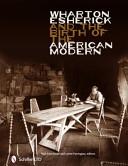 Wharton Esherick and the Birth of the American Modern