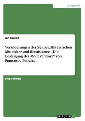 """Veränderungen des Zeitbegriffs zwischen Mittelalter und Renaissance.  """"Die Besteigung des Mont Ventoux"""" von Francesco Petrarca"""
