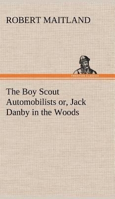 The Boy Scout Automobilists or, Jack Danby in the Woods