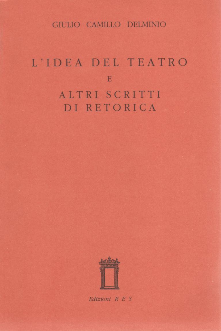 L'idea del teatro e altri scritti di retorica