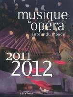 Musique & Opéra autour du monde, 2011 2012