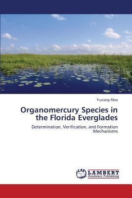 Organomercury Species in the Florida Everglades