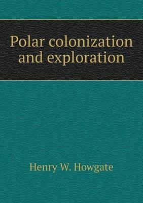Polar Colonization and Exploration