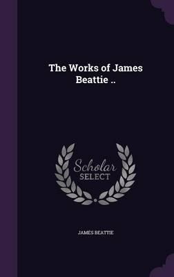 The Works of James Beattie