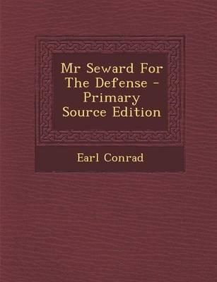 MR Seward for the Defense - Primary Source Edition