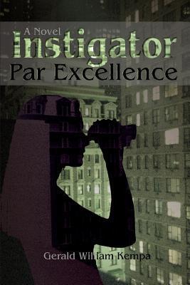 Instigator Par Excellence