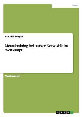 Mentaltraining bei starker Nervosität im Wettkampf
