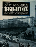 Fashionable Brighton, 1820-1860