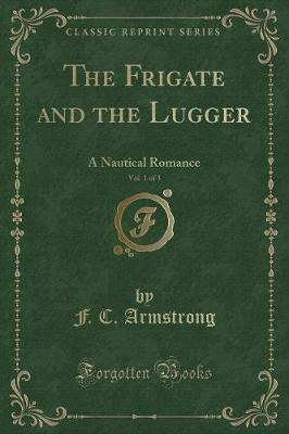The Frigate and the Lugger, Vol. 1 of 3