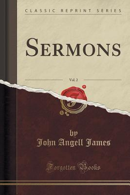 Sermons, Vol. 2 (Classic Reprint)